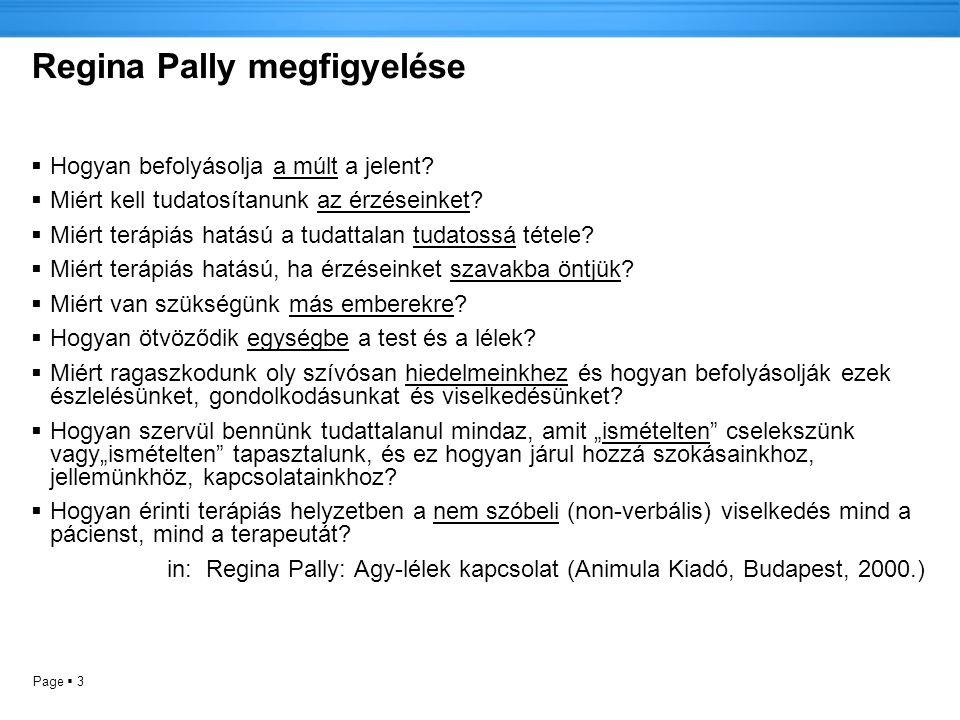 Page  3 Regina Pally megfigyelése  Hogyan befolyásolja a múlt a jelent.