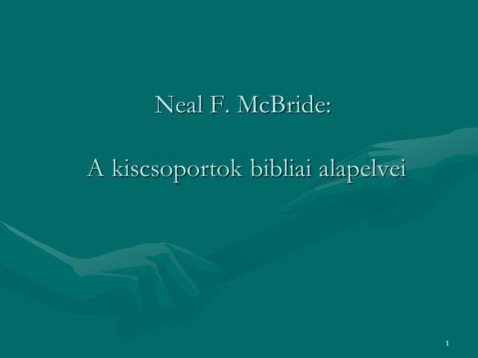 1 Neal F. McBride: A kiscsoportok bibliai alapelvei