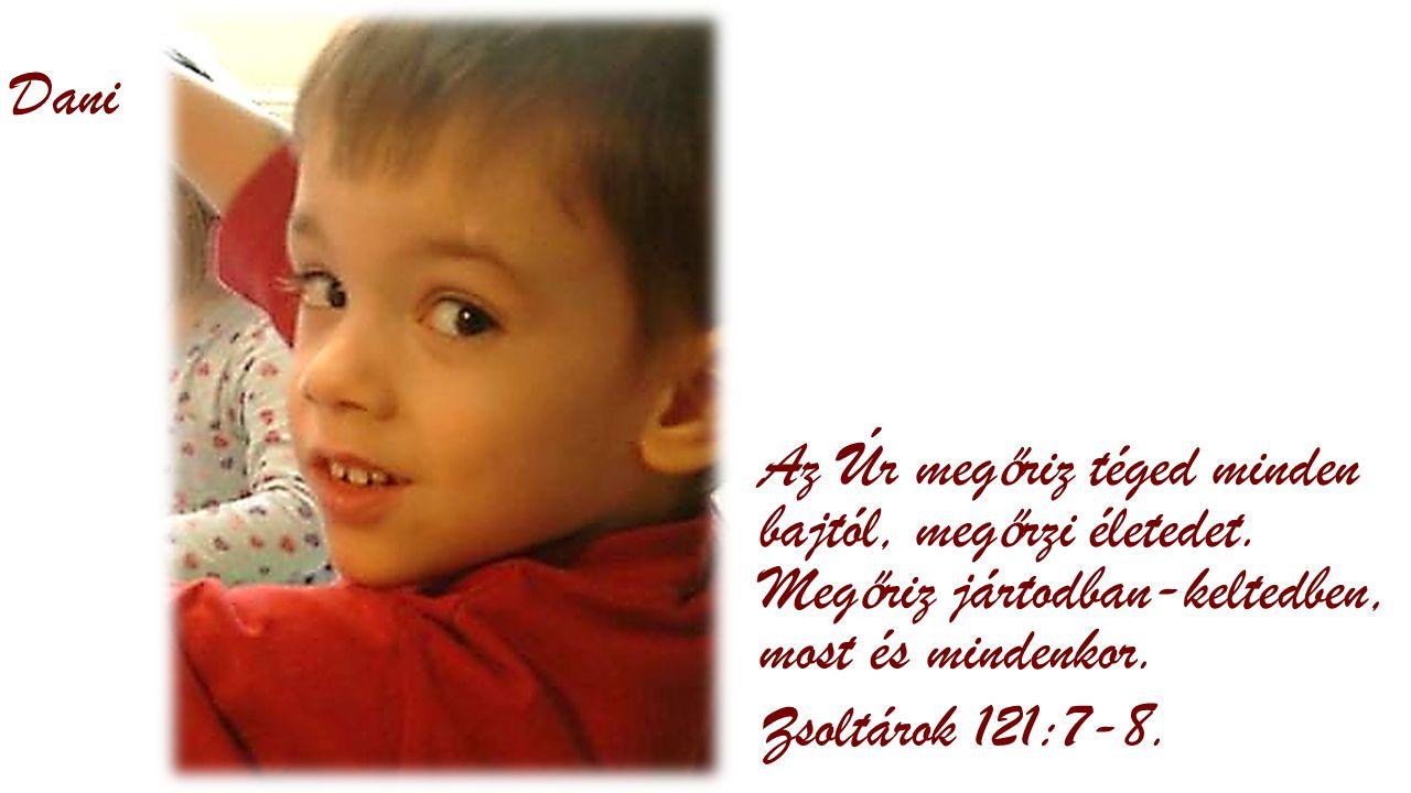 Benedek Te vagy az én oltalmam, megóvsz a bajtól, körülveszel a szabadulás örömével. Zsoltárok 32:7.