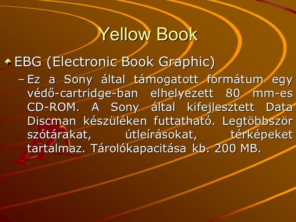 Yellow Book Mixed Mode CD –Ha egy kompakt lemez CD-ROM és CD-DA sávokat is tartalmaz, akkor vegyes módú, úgynevezett Mixed Mode Disc-nek nevezik.