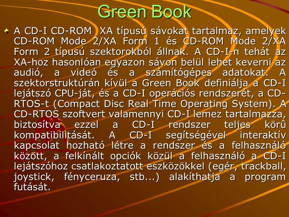 Green Book CD-I FMV (CD-I Full Motion Video) –A CD-I házimozi változata, a tömörített CD-I FMV több, mint egy órányi digitális videó információ tárolására alakalmas.