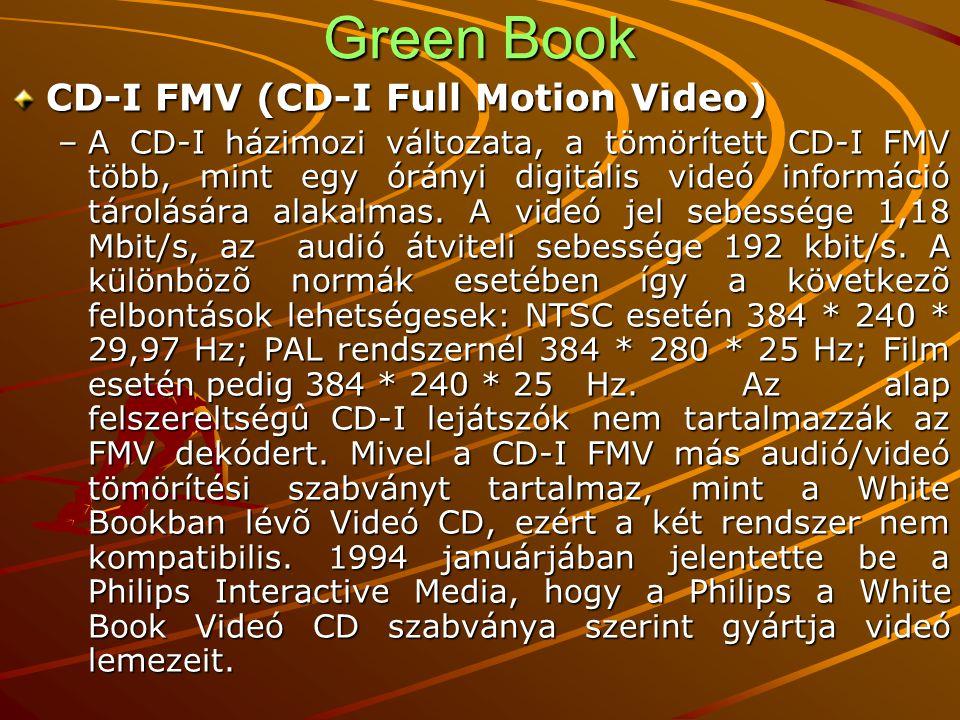 Green Book CD-I Ready –A CD-I Ready egy különlegesn formázott CD- DA, amely CD-I információt is tartalmaz.