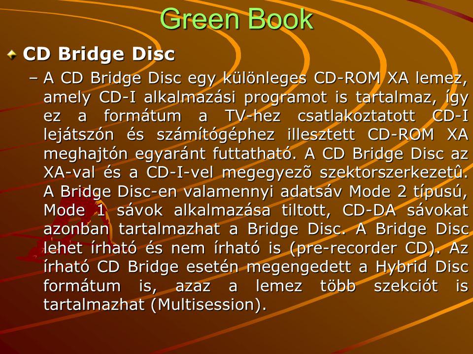 Green Book CD Bridge Disc –A CD Bridge Disc egy különleges CD-ROM XA lemez, amely CD-I alkalmazási programot is tartalmaz, így ez a formátum a TV-hez csatlakoztatott CD-I lejátszón és számítógéphez illesztett CD-ROM XA meghajtón egyaránt futtatható.