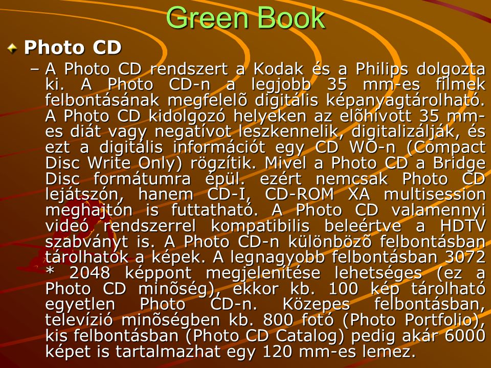 Green Book Photo CD –A Photo CD rendszert a Kodak és a Philips dolgozta ki.