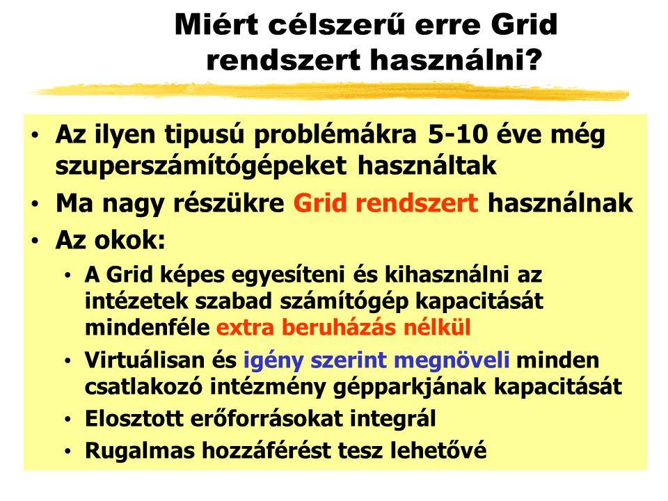 Miért célszerű erre Grid rendszert használni.