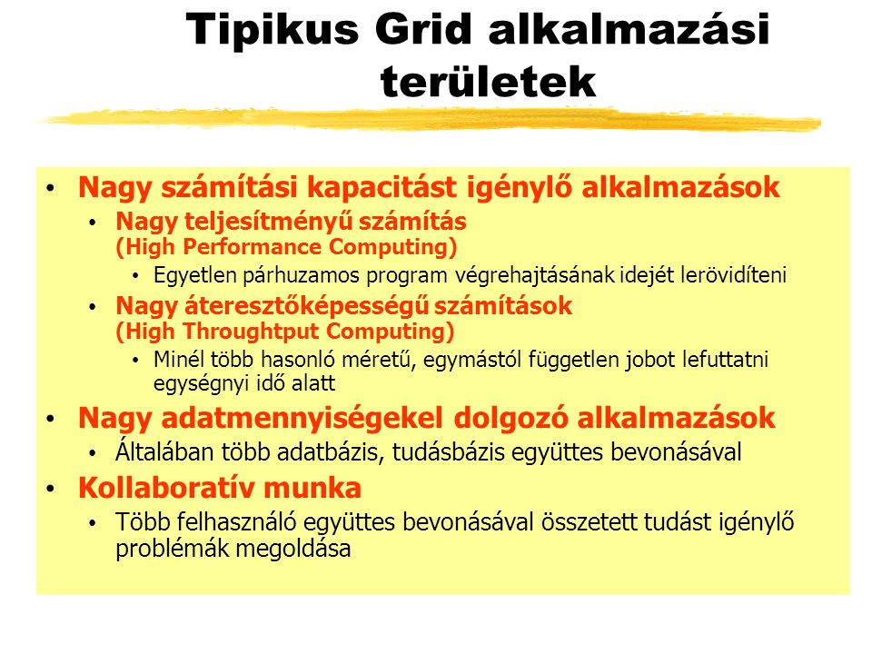 ClusterGrid ● Szakaszos működésű: A nappal oktatásban használt PC laborokat köti Gridbe ● éjszakánként ● hétvégeken ● ~1400 PC 26 egyetemen ill.