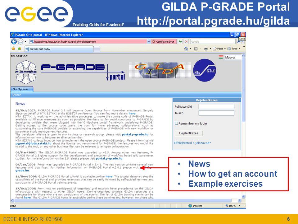Enabling Grids for E-sciencE EGEE-II INFSO-RI-031688 7 Jelenlegi szituáció Ki kapott már hozzaferest a GILDA-hoz.