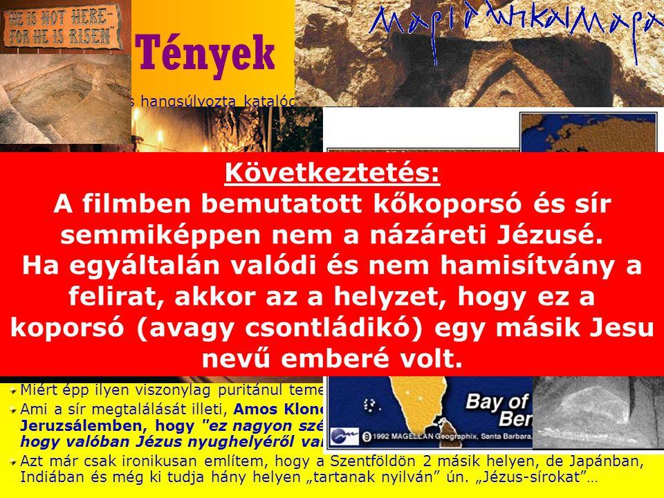 Mi a helyzet a Feltámadással.Jézus temetése Az üres sír Másik sír.