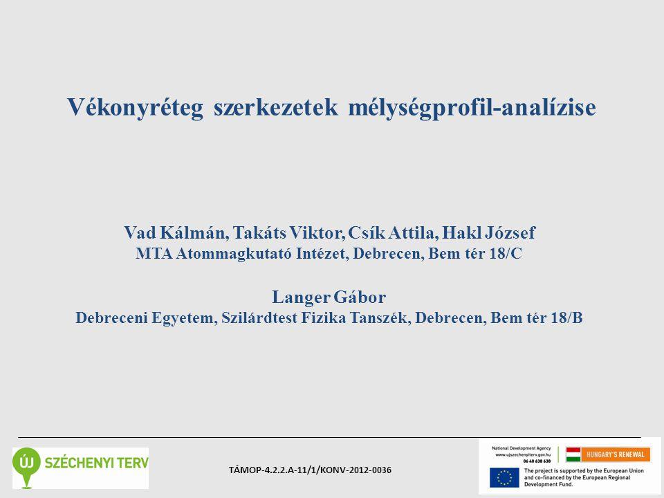 http://www.mta.atomki.hu/SNMShttp://www.mta.atomki.hu/SNMS, Vad Kálmán ELFT MFV, Debrecen, 2013.08.21-24.