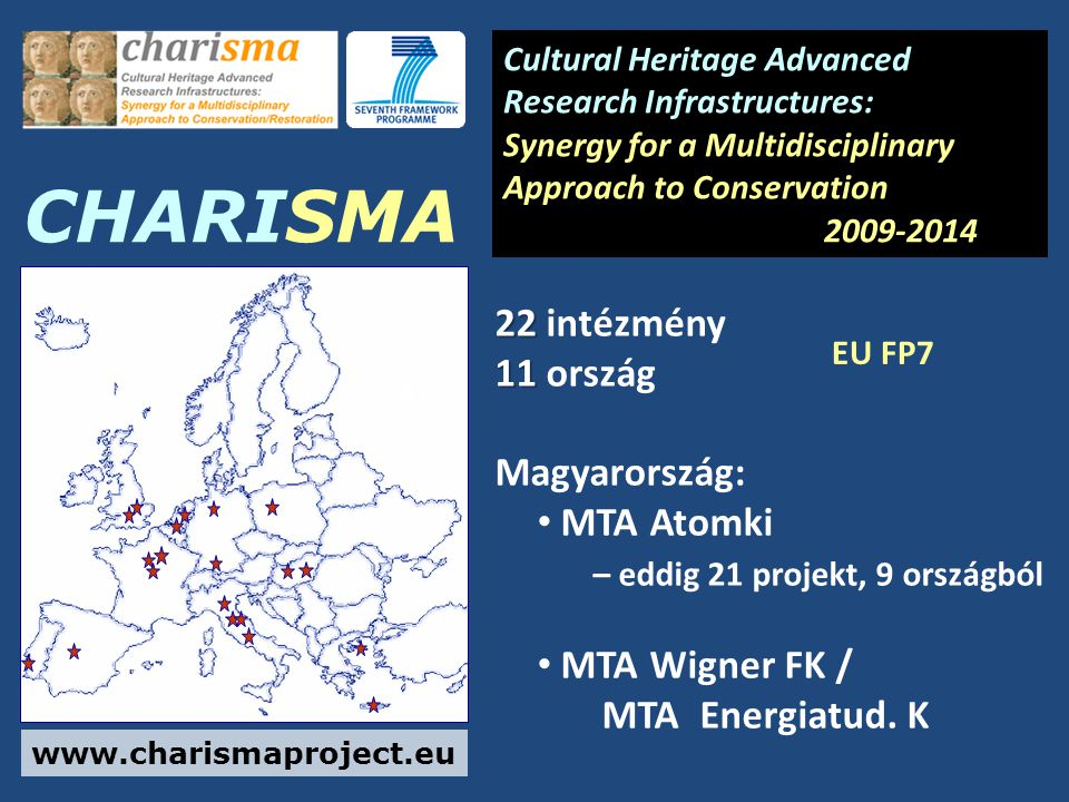 CHARISMA Cultural Heritage Advanced Research Infrastructures: Synergy for a Multidisciplinary Approach to Conservation 2009-2014 www.charismaproject.e