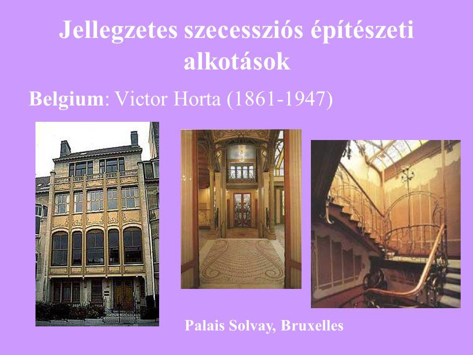 Jellegzetes szecessziós építészeti alkotások Belgium: Victor Horta (1861-1947) Palais Solvay, Bruxelles