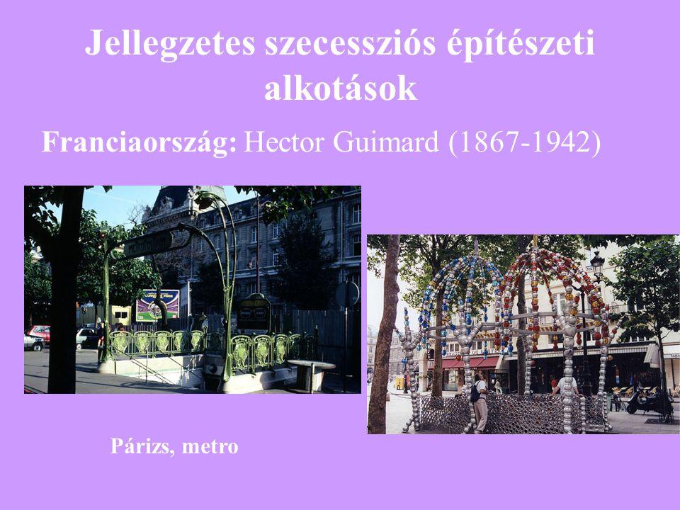 Jellegzetes szecessziós építészeti alkotások Franciaország: Hector Guimard (1867-1942) Párizs, metro