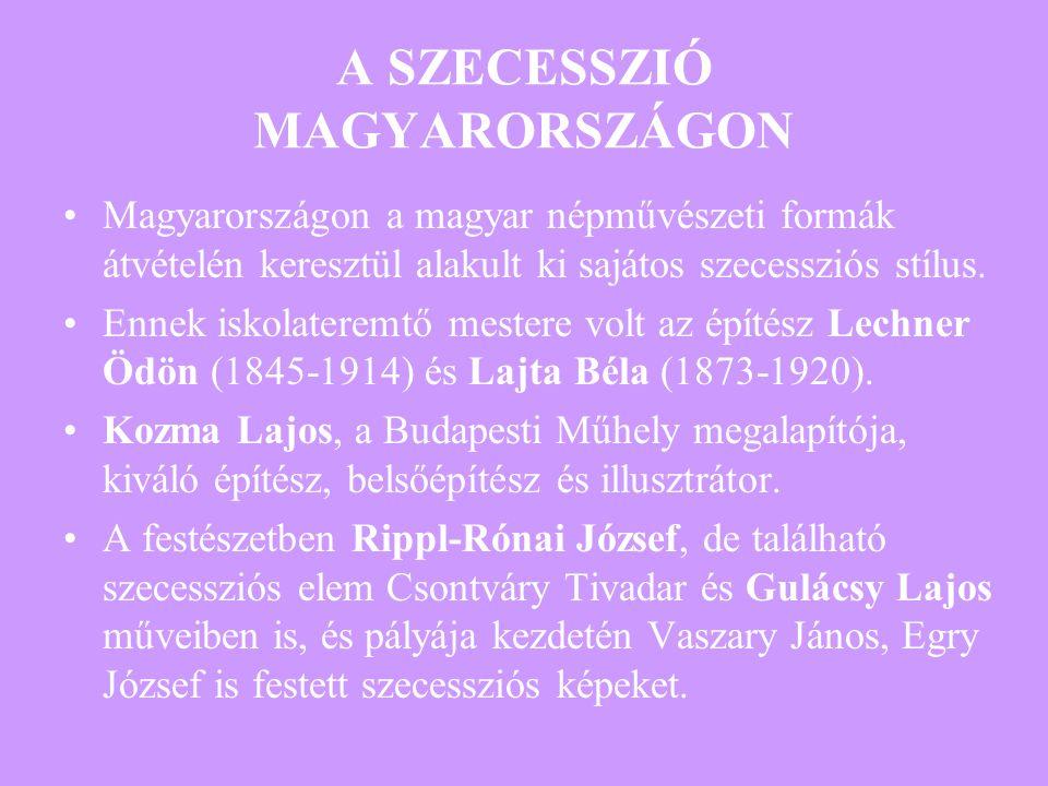 A SZECESSZIÓ MAGYARORSZÁGON Magyarországon a magyar népművészeti formák átvételén keresztül alakult ki sajátos szecessziós stílus. Ennek iskolateremtő