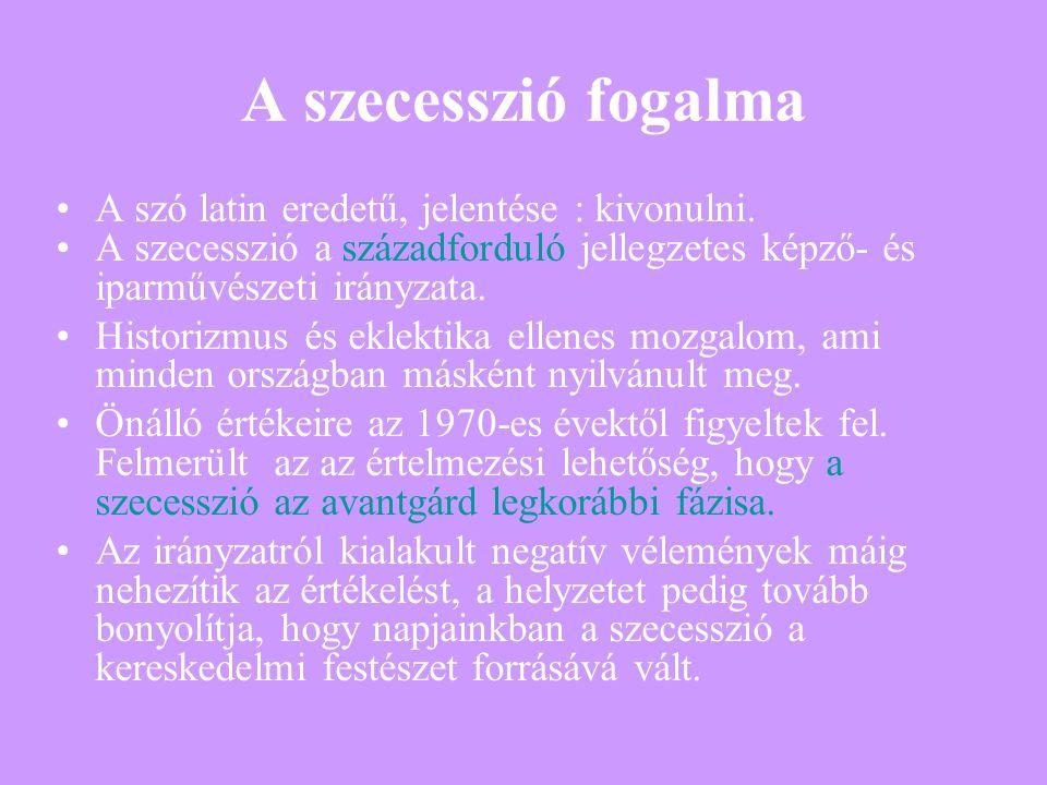 A szecesszió fogalma A szó latin eredetű, jelentése : kivonulni. A szecesszió a századforduló jellegzetes képző- és iparművészeti irányzata. Historizm