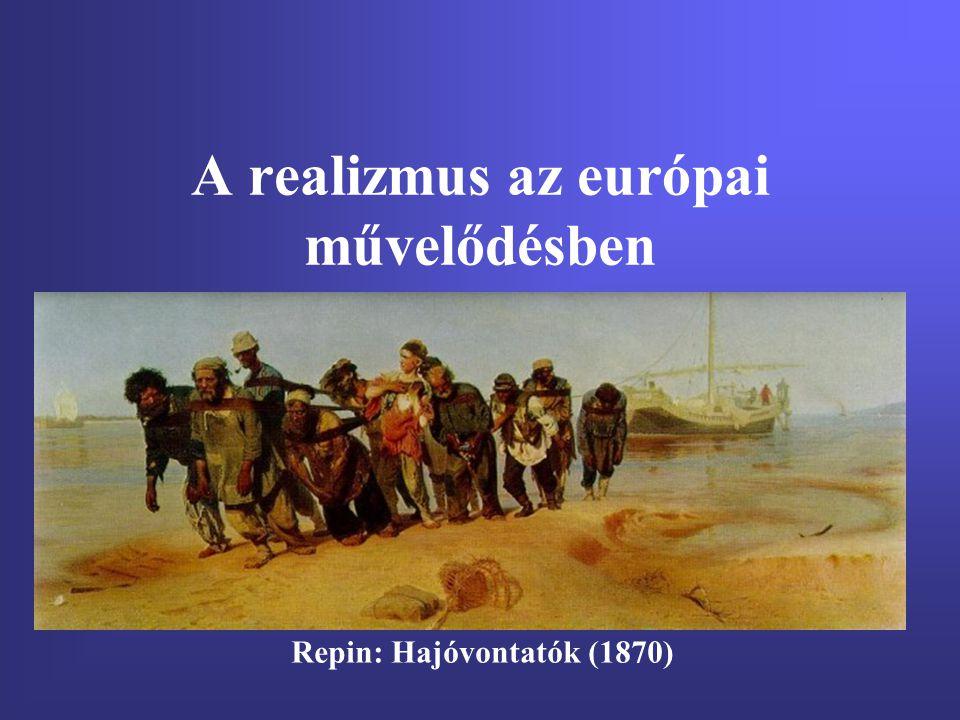 A realizmus az európai művelődésben Repin: Hajóvontatók (1870)