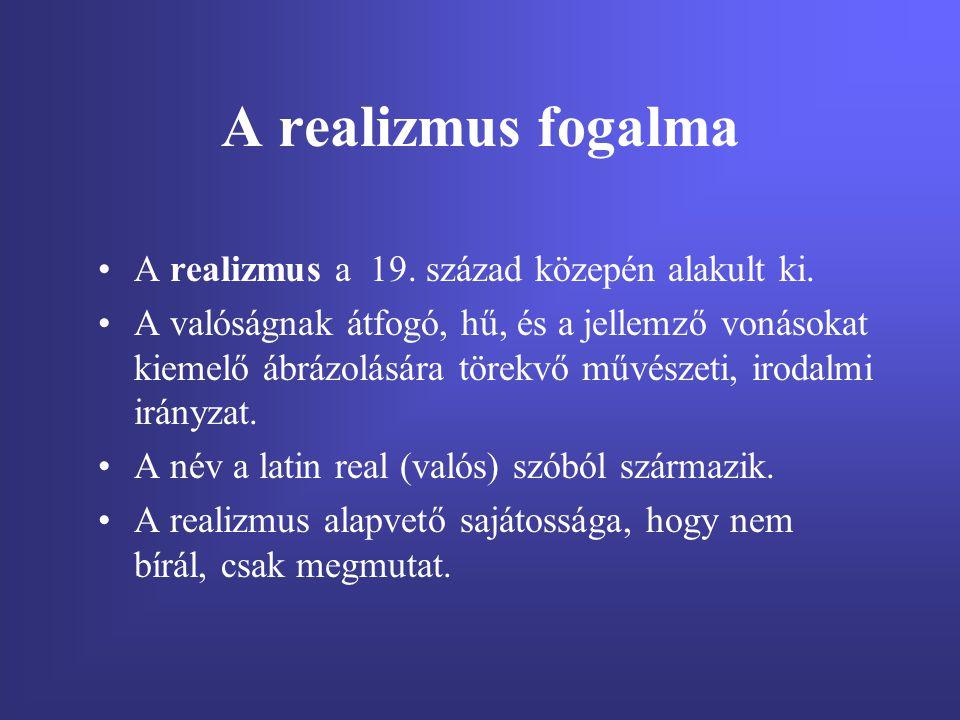 Jellemzői A realizmus a pillanatnyi jelenségekkel, szemben a valóság lényeges elemeit hangsúlyozza.