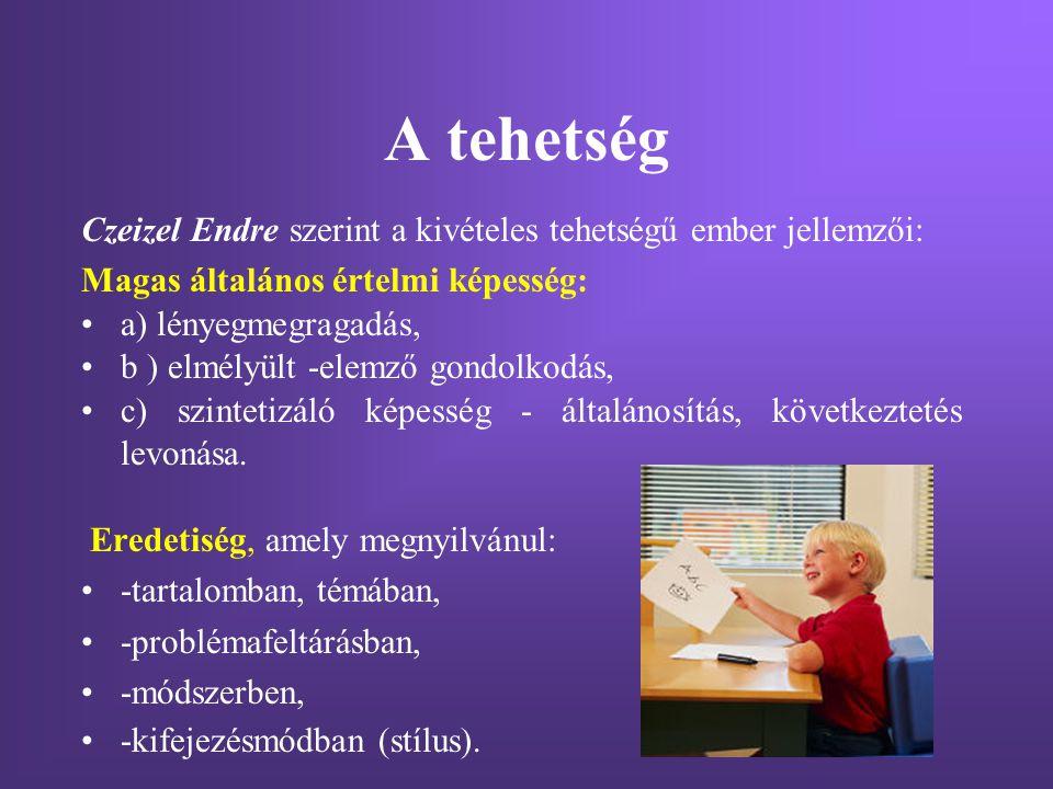 A tehetség Czeizel Endre szerint a kivételes tehetségű ember jellemzői: Magas általános értelmi képesség: a) lényegmegragadás, b ) elmélyült -elemző g