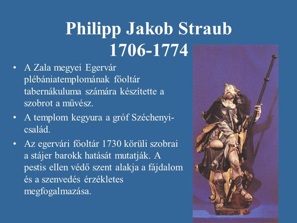 Philipp Jakob Straub 1706-1774 A Zala megyei Egervár plébániatemplomának főoltár tabernákuluma számára készítette a szobrot a művész. A templom kegyur