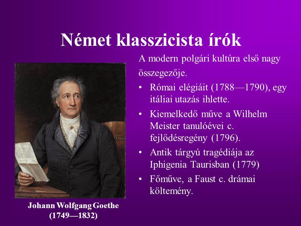 Német klasszicista írók A modern polgári kultúra első nagy összegezője. Római elégiáit (1788—1790), egy itáliai utazás ihlette. Kiemelkedő műve a Wilh