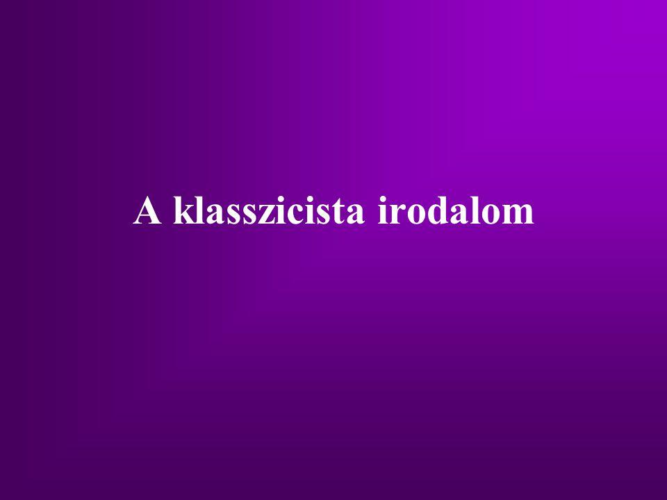 Jellemzői A klasszicista irodalomra a merev szabályok a jellemzők Az érthetőség, a világos, áttekinthető kompozíció alapkövetelmény A kifejezésmódra jellemző a nyugodt fegyelmezettség, világosság és egyszerűség Főbb műfajai: eposz, tragédia, óda, epigramma, tanmese, szatíra, levél.