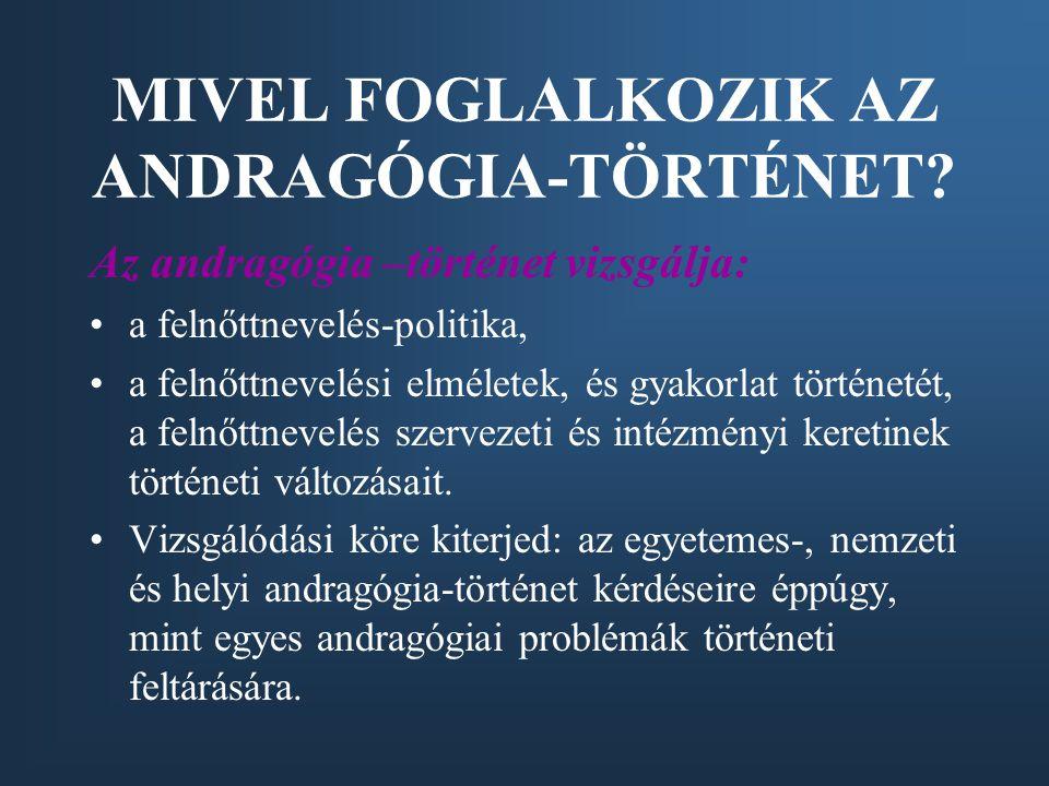 MIVEL FOGLALKOZIK AZ ANDRAGÓGIA-TÖRTÉNET.