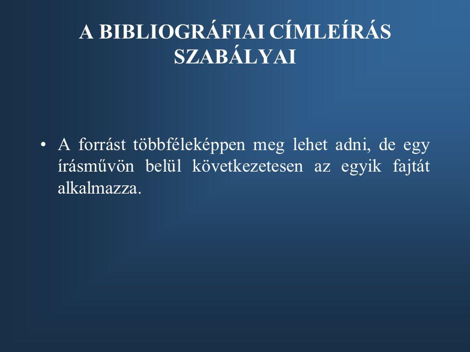 Könyv 1.A szerző vezeték- és keresztneve 2. A mű címe és alcíme.