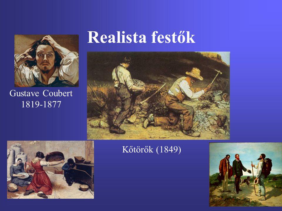 Realista festők Gustave Coubert 1819-1877 Kőtörők (1849)