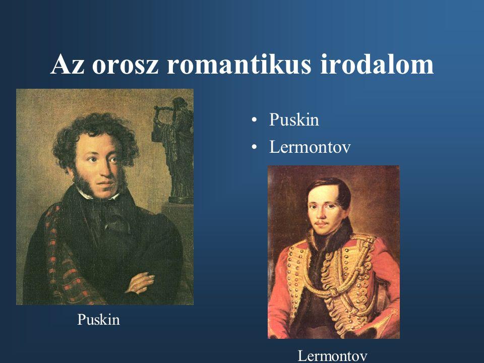 Az orosz romantikus irodalom Puskin Lermontov Puskin Lermontov