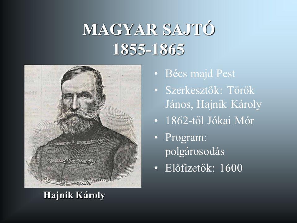 ELLENŐR 1869-1882 Politikai napilap Cél: befolyásolás, ismeretterjesztés Csernátony Lajos