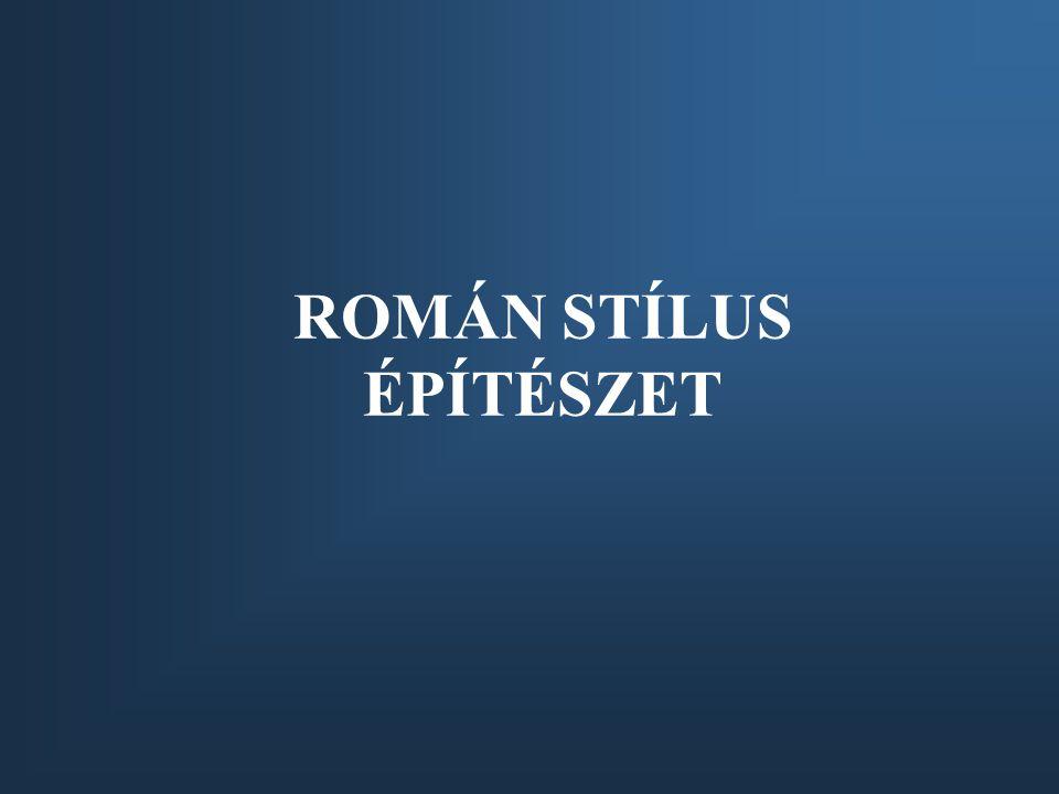 ROMÁN STÍLUS ÉPÍTÉSZET