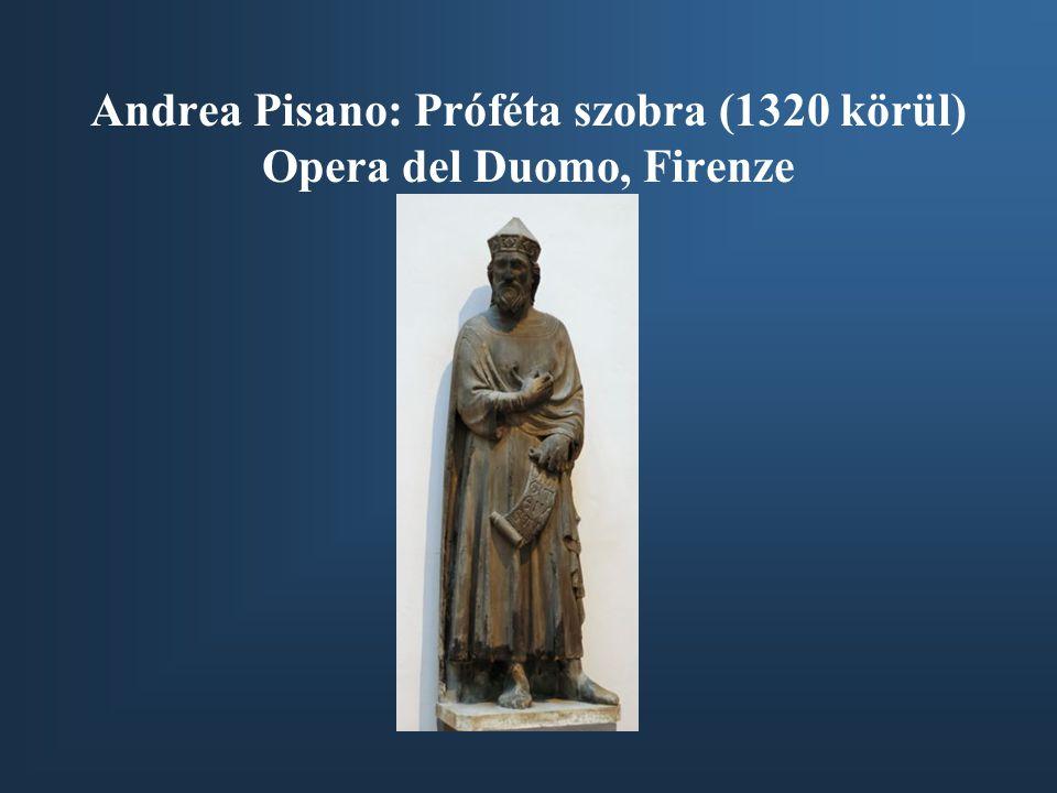 Andrea Pisano: Próféta szobra (1320 körül) Opera del Duomo, Firenze