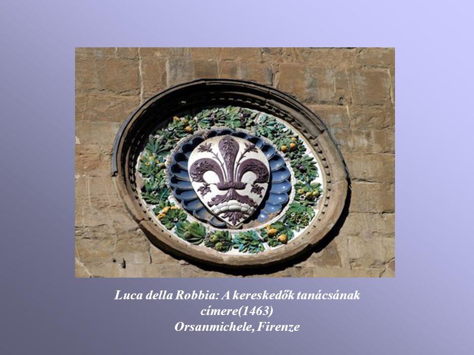 Luca della Robbia: A kereskedők tanácsának címere(1463) Orsanmichele, Firenze