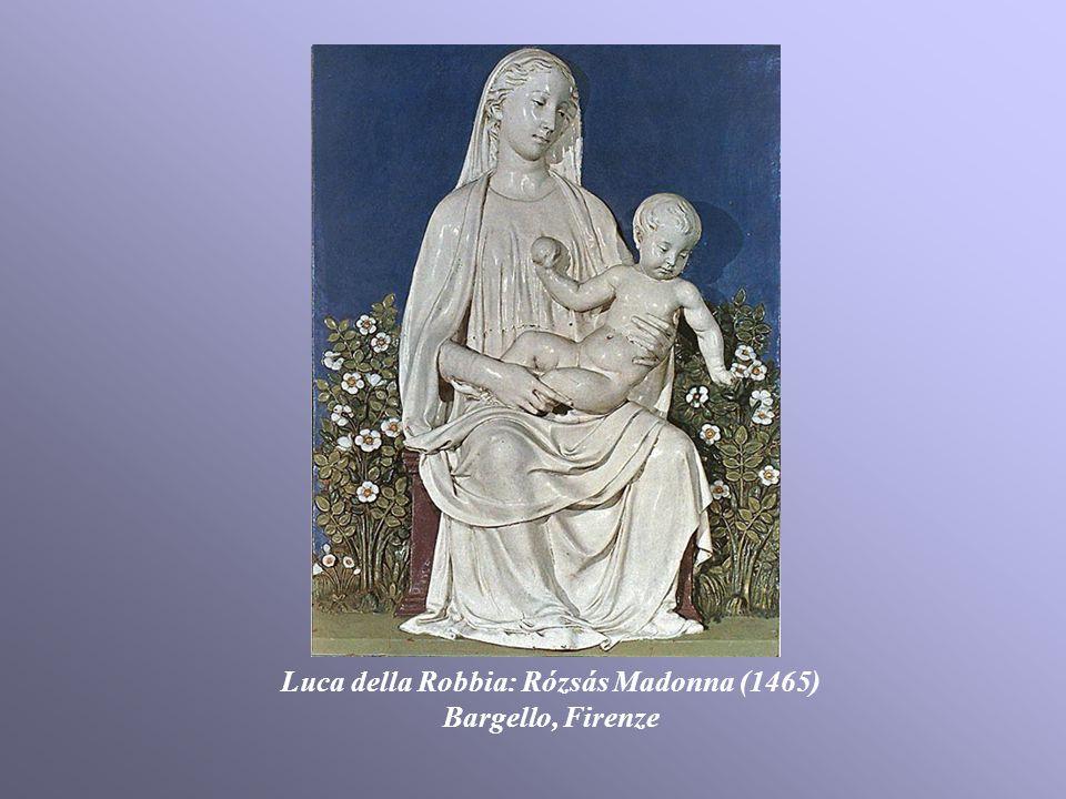 Luca della Robbia: Rózsás Madonna (1465) Bargello, Firenze