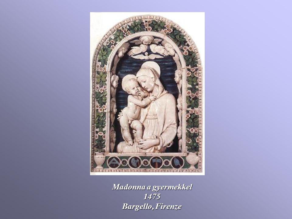 Madonna a gyermekkel 1475 Bargello, Firenze