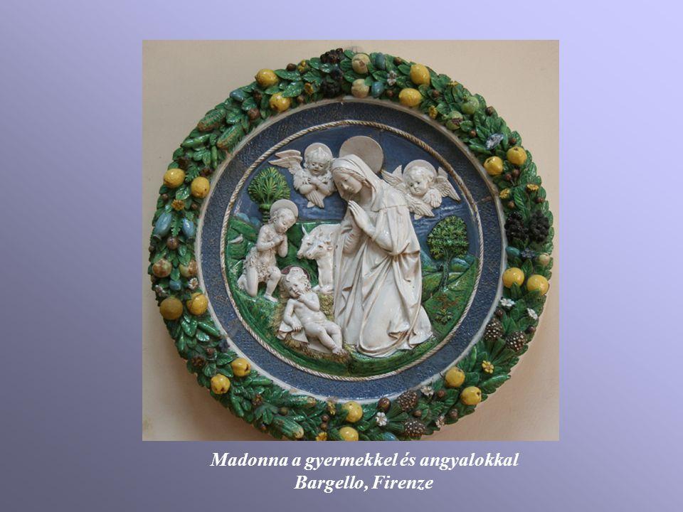 Madonna a gyermekkel és angyalokkal Bargello, Firenze