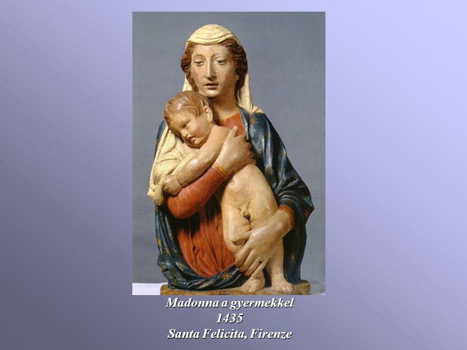 Madonna a gyermekkel 1435 Santa Felicita, Firenze