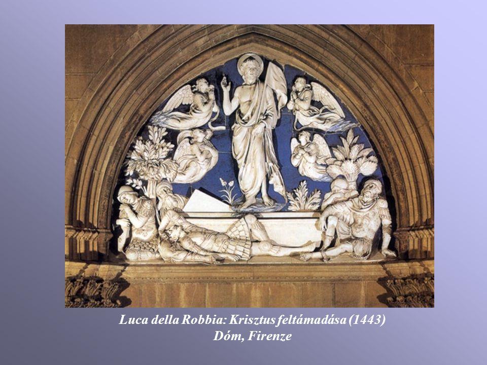Luca della Robbia: Krisztus feltámadása (1443) Dóm, Firenze