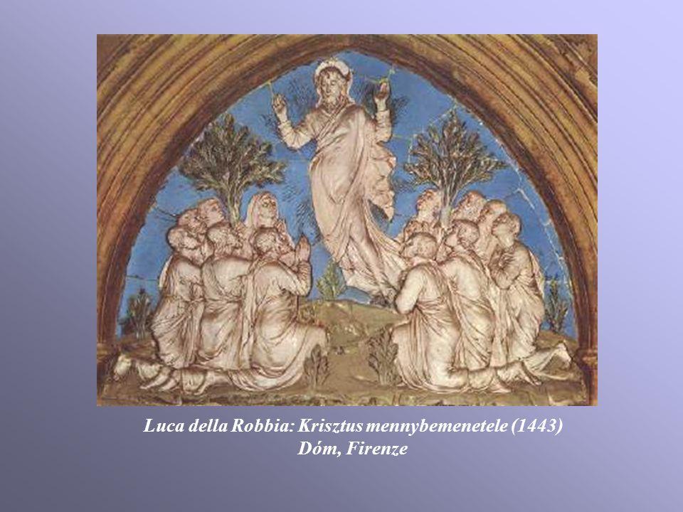 Luca della Robbia: Krisztus mennybemenetele (1443) Dóm, Firenze
