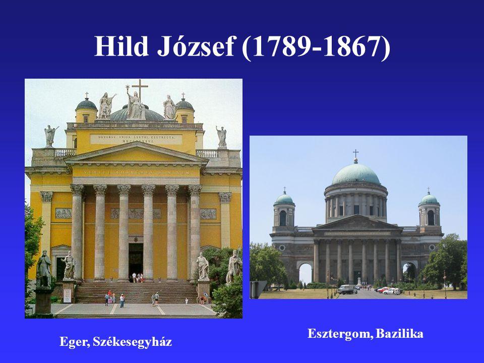 Hild József (1789-1867) Eger, Székesegyház Esztergom, Bazilika