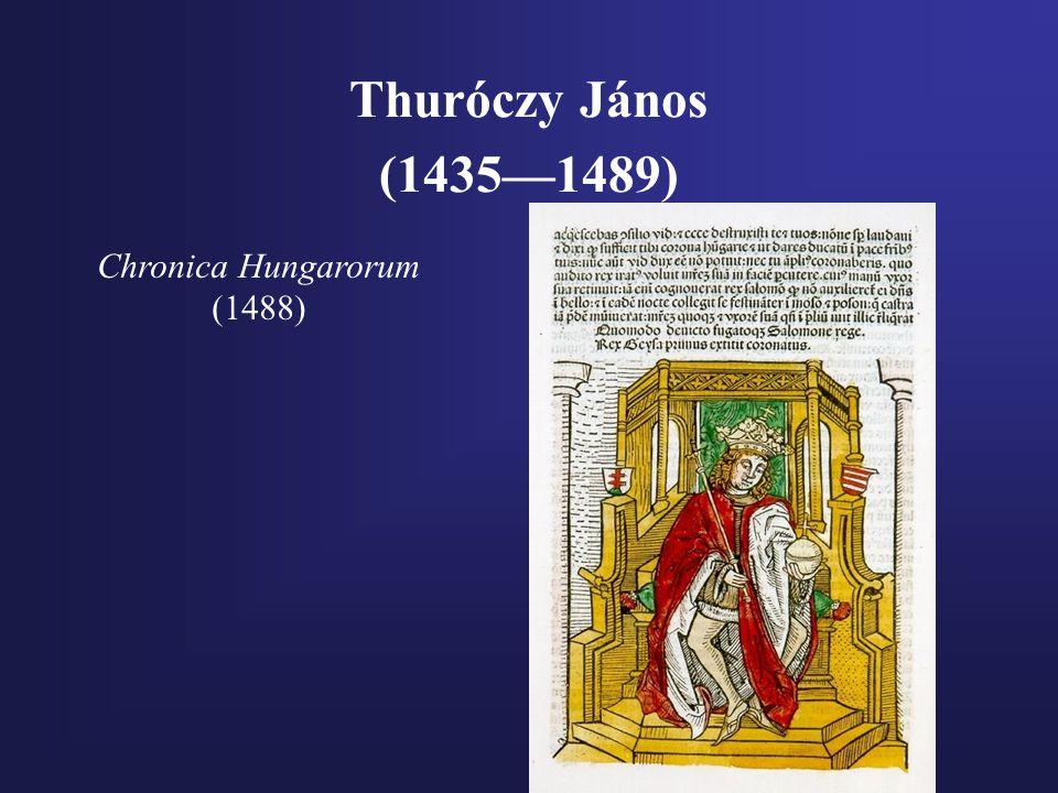 Thuróczy János (1435—1489) Chronica Hungarorum (1488)