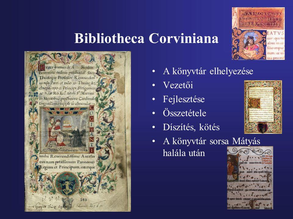 Bibliotheca Corviniana A könyvtár elhelyezése Vezetői Fejlesztése Összetétele Díszítés, kötés A könyvtár sorsa Mátyás halála után
