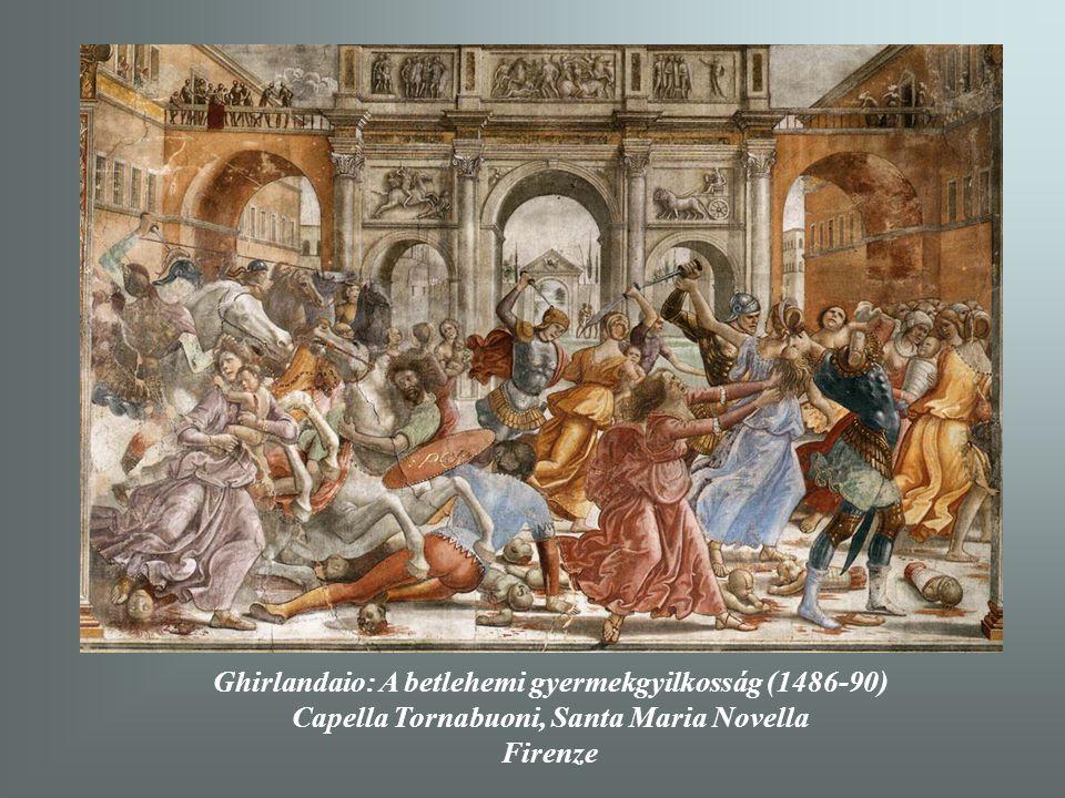Ghirlandaio: A betlehemi gyermekgyilkosság (1486-90) Capella Tornabuoni, Santa Maria Novella Firenze
