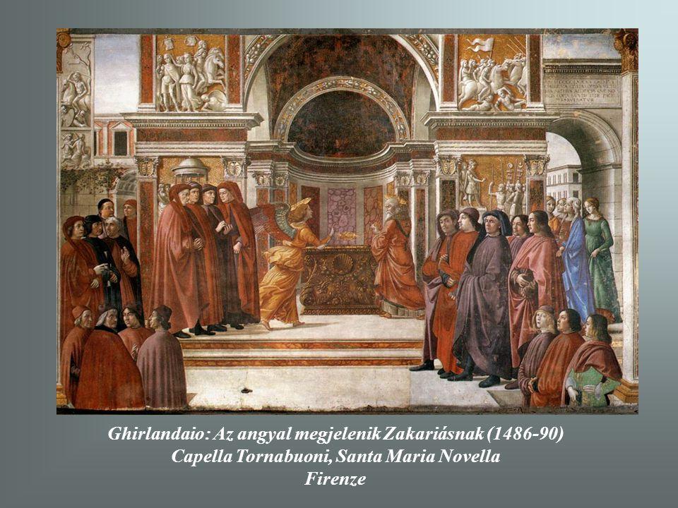 Ghirlandaio: Az angyal megjelenik Zakariásnak (1486-90) Capella Tornabuoni, Santa Maria Novella Firenze