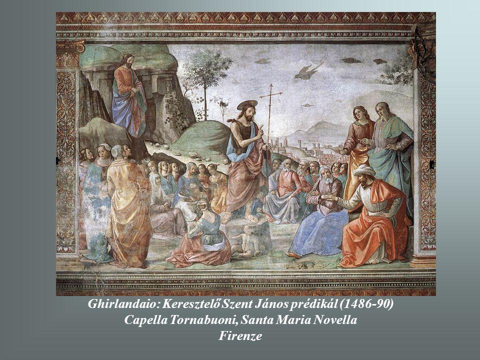 Ghirlandaio: Keresztelő Szent János prédikál (1486-90) Capella Tornabuoni, Santa Maria Novella Firenze
