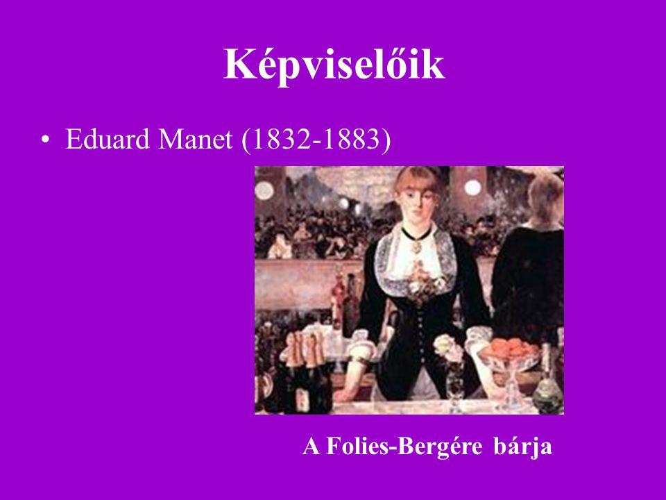 Képviselőik Eduard Manet (1832-1883) A Folies-Bergére bárja