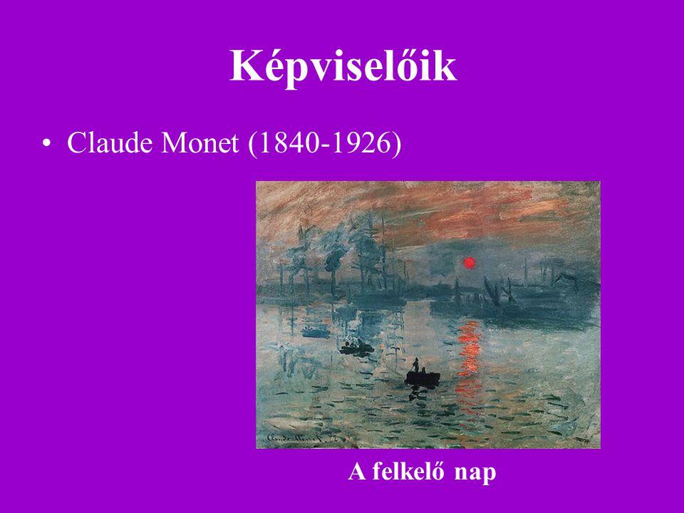 Képviselőik Claude Monet (1840-1926) A felkelő nap