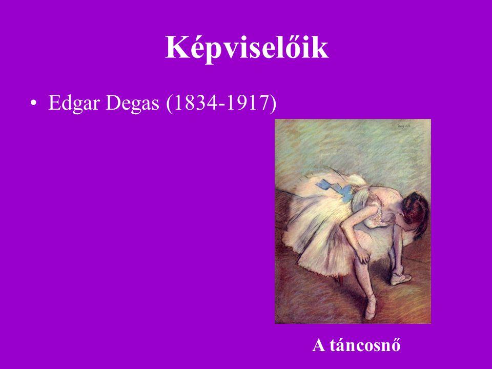 Képviselőik Edgar Degas (1834-1917) A táncosnő