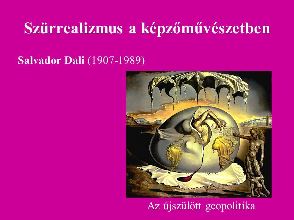 Szürrealizmus a képzőművészetben Salvador Dali (1907-1989) Az újszülött geopolitika