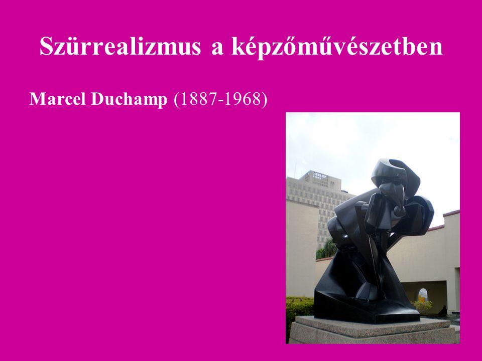 Szürrealizmus a képzőművészetben Marcel Duchamp (1887-1968)
