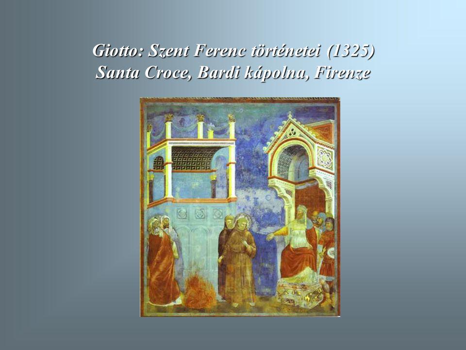 Giotto: Szent Ferenc történetei (1325) Santa Croce, Bardi kápolna, Firenze